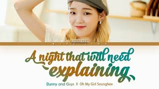 Seunghee OH MY GIRL - A Night That Will Need Explaining