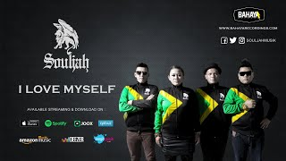 Souljah - I Love My Self