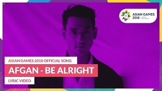 Afgan - Be Alright (Asian Games 2018 Album : Energy of Asia)