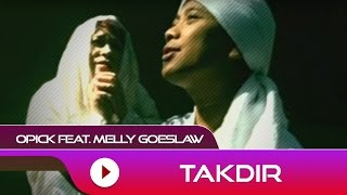 Opick - Takdir (ft. Melly Goeslaw)