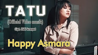 Happy Asmara - Tatu